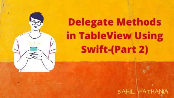 Delegate Methods in TableView Using Swift