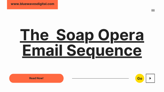 The Soap opera Email Sequence — Hook your Potential Customers