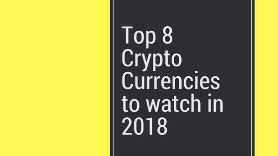 What are the top 8 cryptocurrencies to watch in 2018?