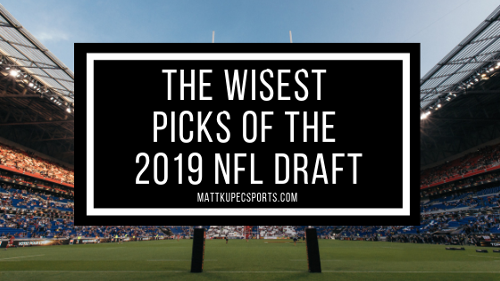 The Wisest Picks of the 2019 NFL Draft - Matt Kupec - Medium