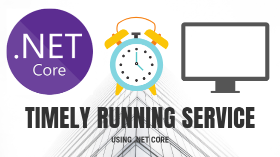 How to create a timely running service in  NET Core