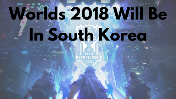 League of Legends Worlds 2018 Location Announced - Zoraion