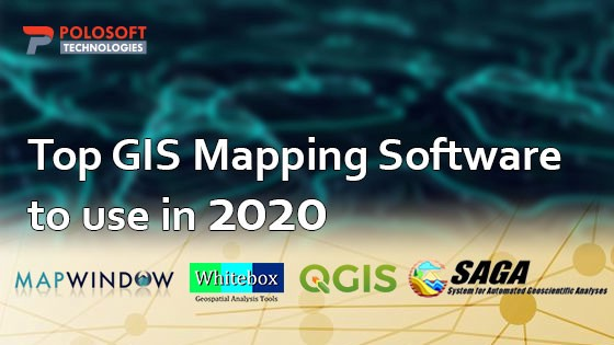 Top GIS Mapping Software to Use in 2020