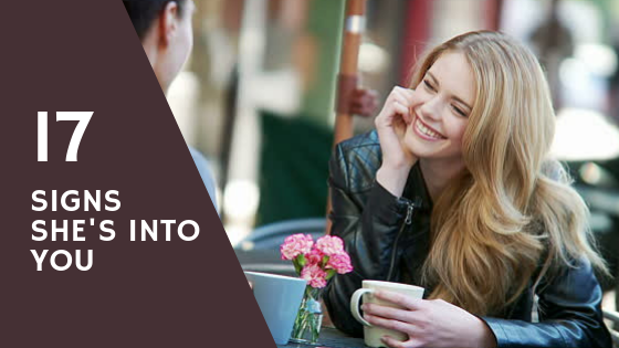 How To Tell She's Into YOU (17 Subtle Signs She Likes YOU)