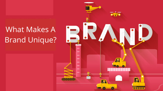 What makes a Brand Unique