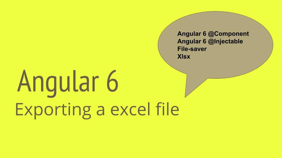 Exporting an Excel file in Angular - Madhava Kumar Ippili