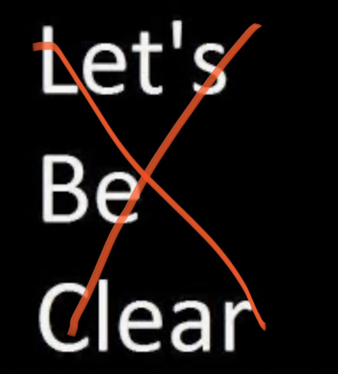 Lets Be Clear