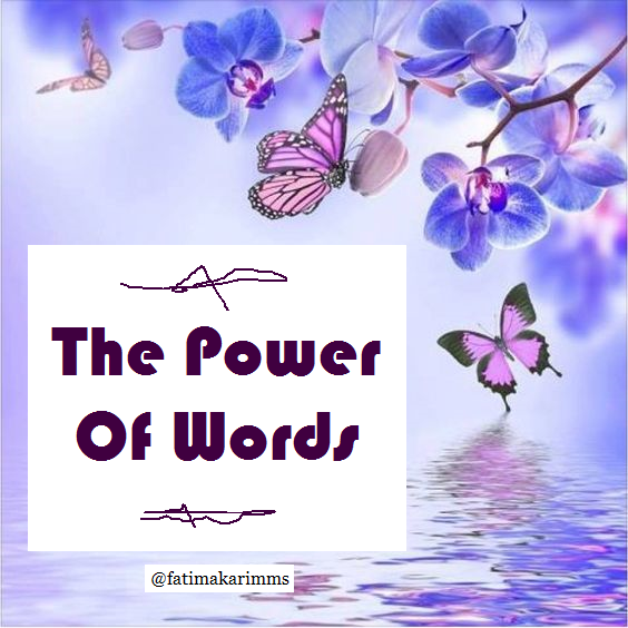 The Power Of Words - Fatima Karim - Medium