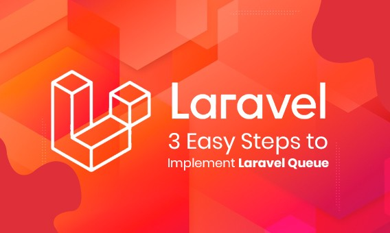 3 Easy Steps To Implement Laravel Queue