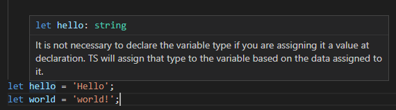 """A variable declared """"hello"""" has a string of """"Hello"""" assigned to it. The hover pop-up shows that the """"string"""" type was automatically assigned to the variable since that is what was assigned to it at declaration."""
