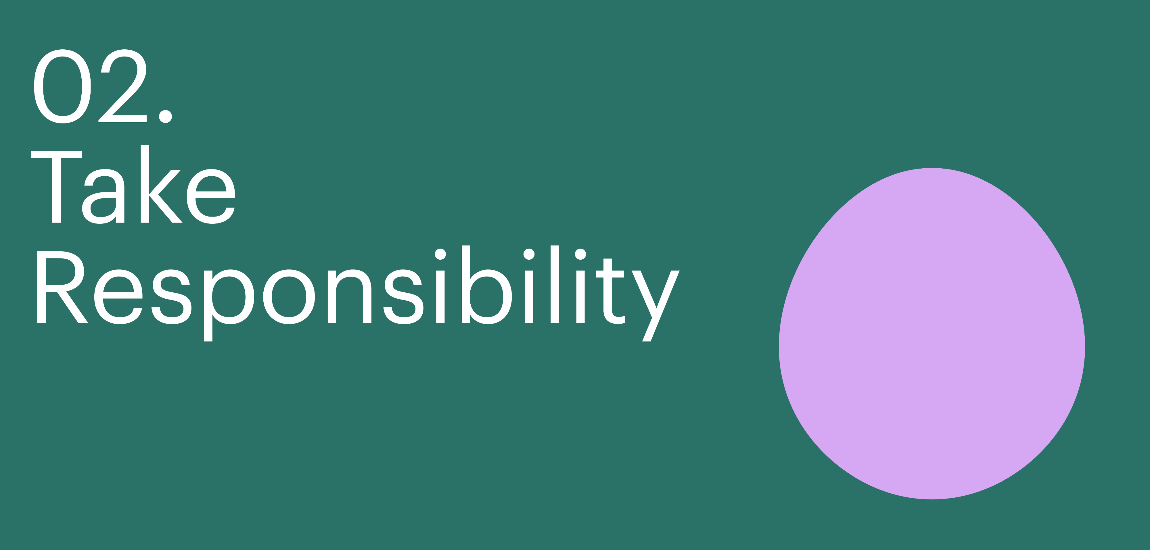 Principle two. Take responsibility