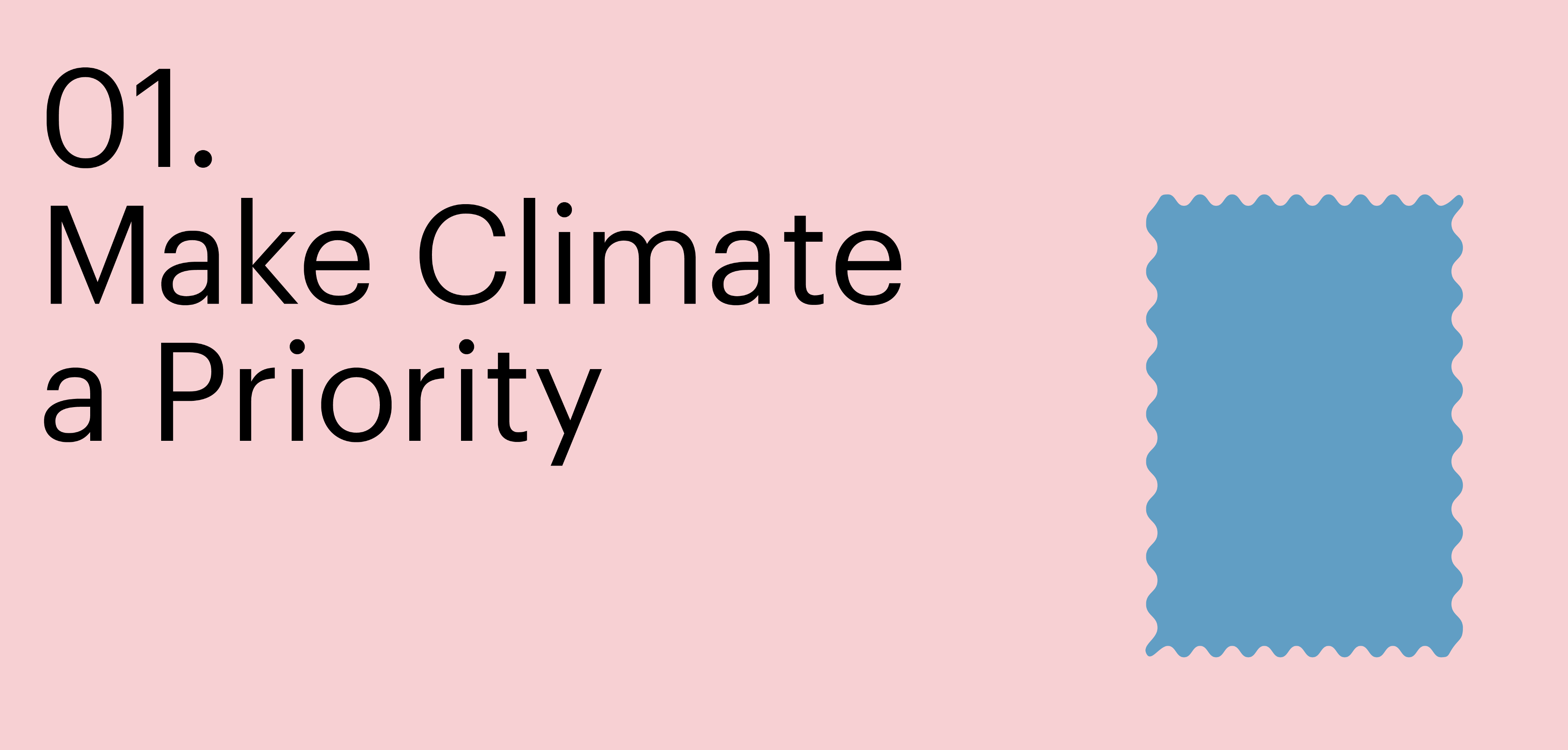 Principle number one. Make Climate a Priority
