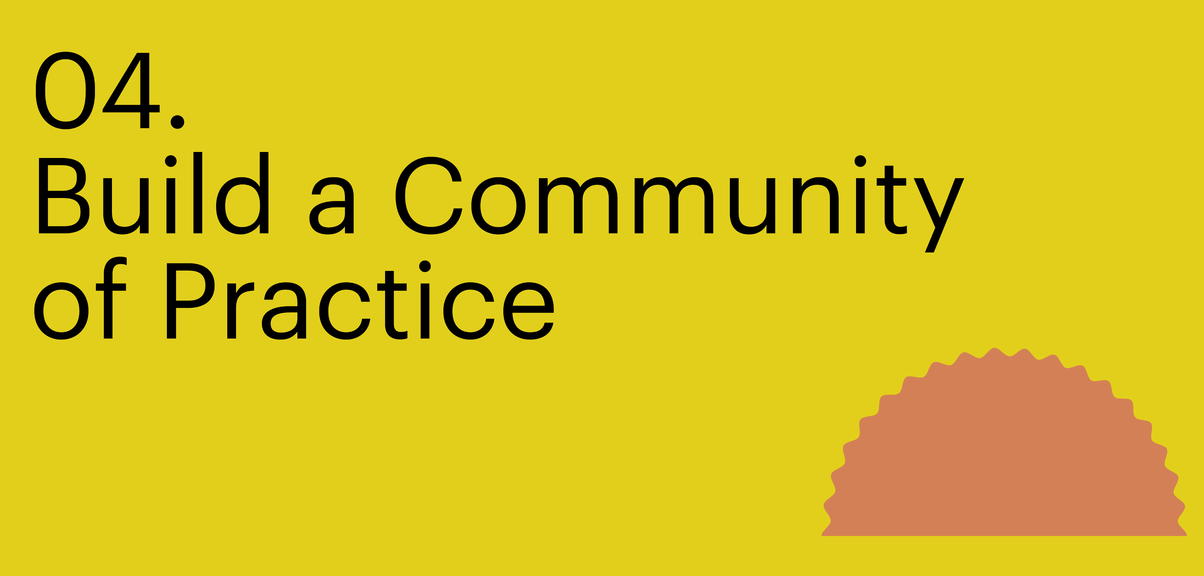 Principle four. Build a Community of Practice