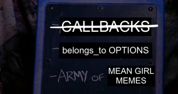 Callbacks — check! belongs_to options and mean girl memes left to do