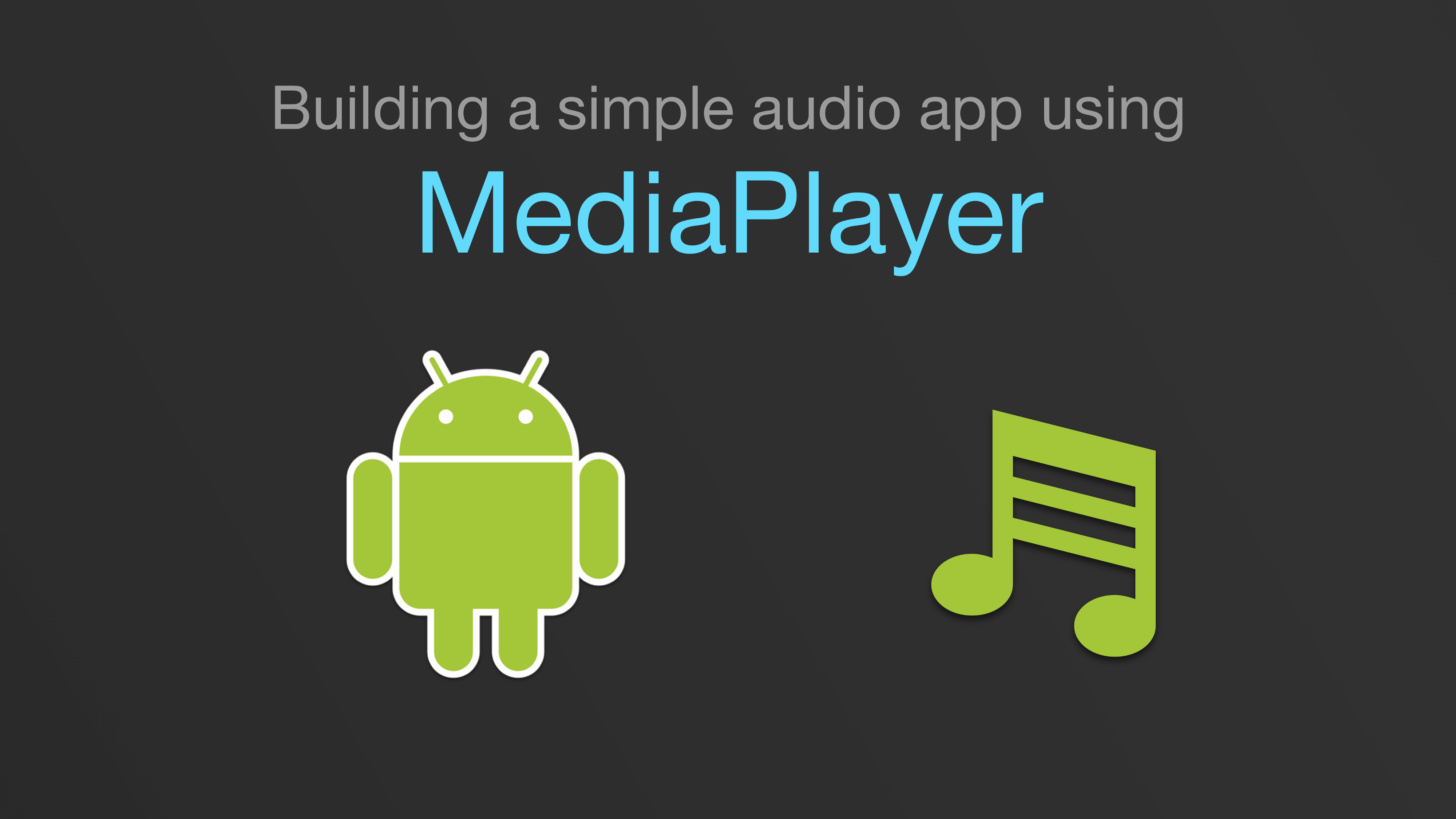Building a simple audio app in Android (Part 3/3) - Android