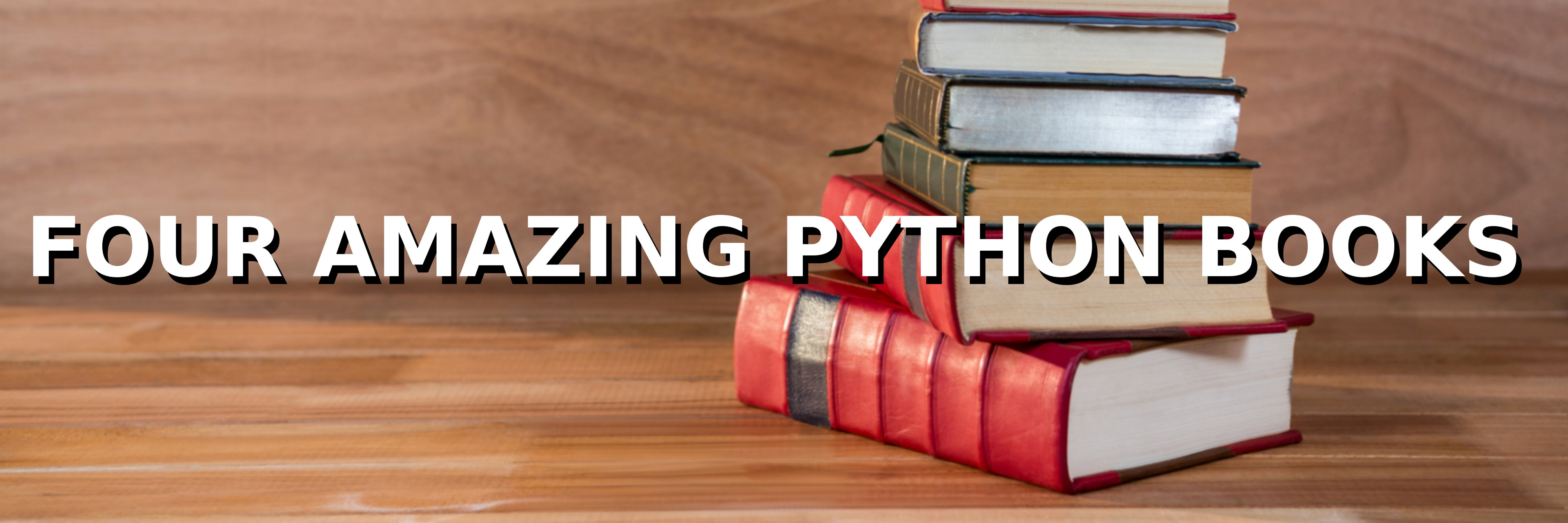 Four Amazing Python Books that I Recommend to Every Beginner