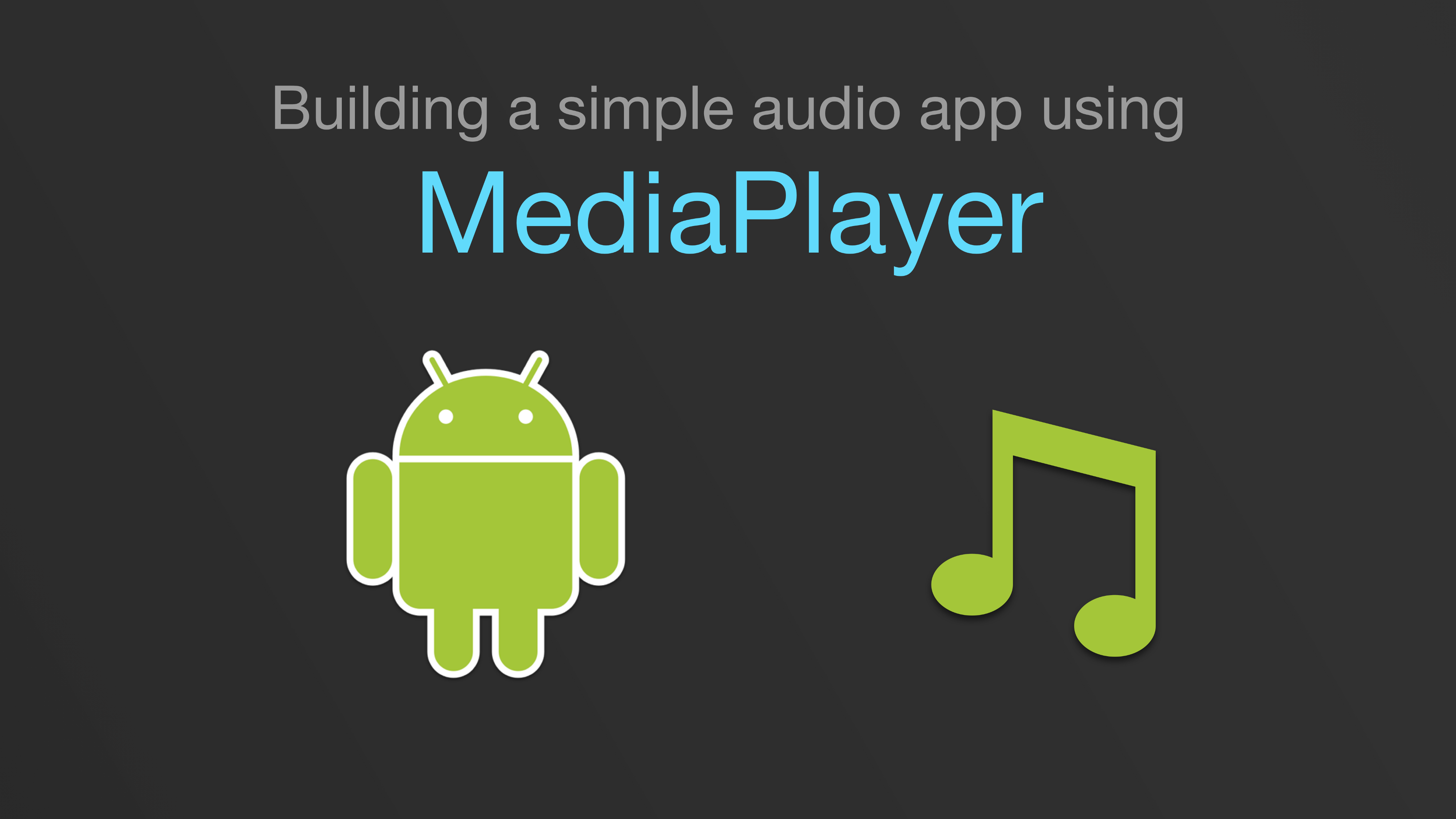 Building a simple audio app in Android (Part 1/3) - Android