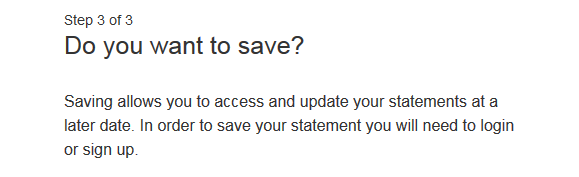 "Step 3 asks ""do you want to save?"" Saving allows you to access and update your statements at a later date."