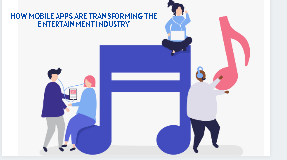 Mobile Apps are Transforming The Entertainment Industry