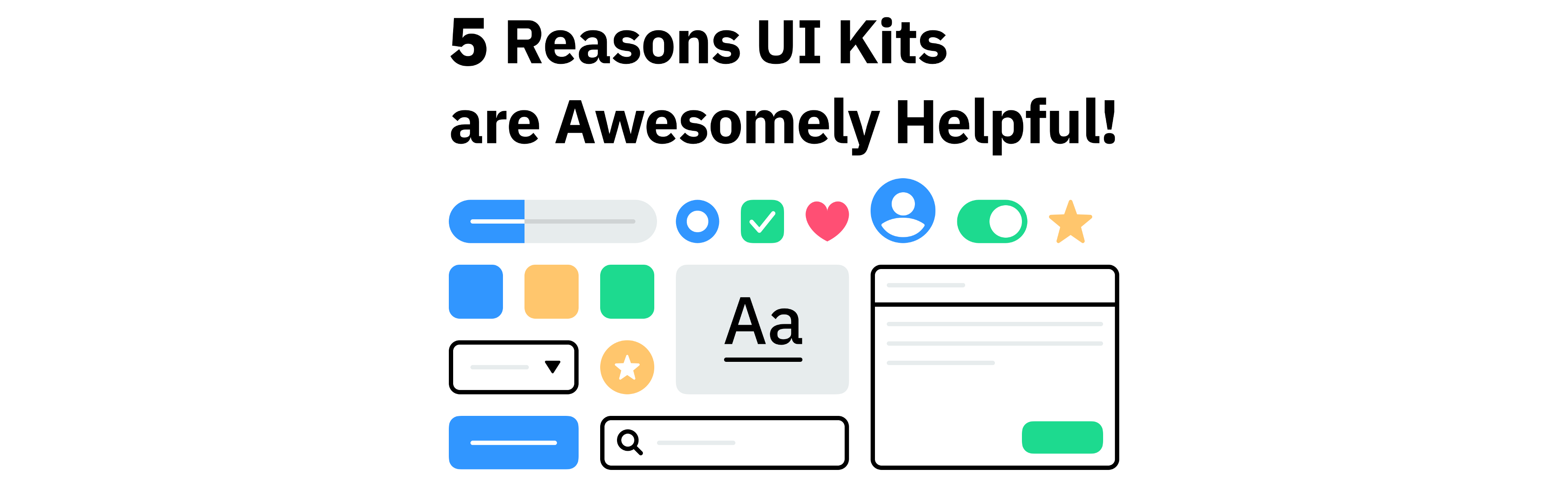 5 Reasons UI Kits are Awesomely Helpful! - Design + Sketch