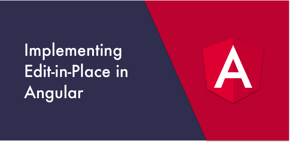 Keeping It Simple: Implementing Edit-in-Place in Angular
