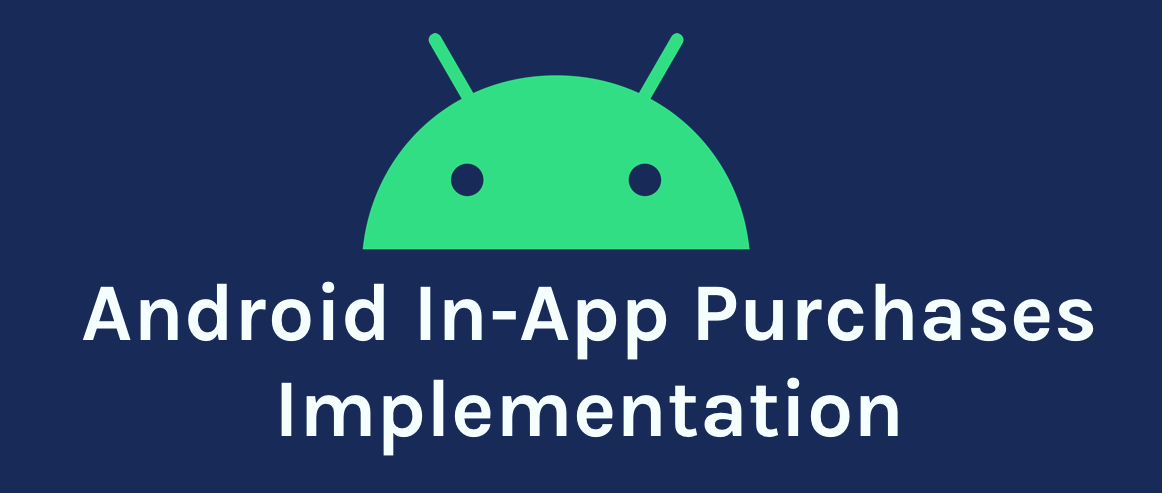 How to Implement In-App Purchases  in Your Android App