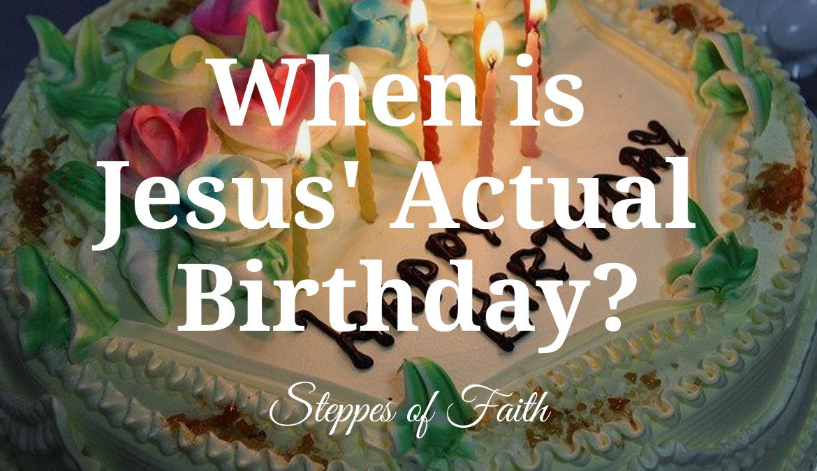 Peachy When Is Jesus Actual Birthday Steppes Of Faith Medium Personalised Birthday Cards Rectzonderlifede