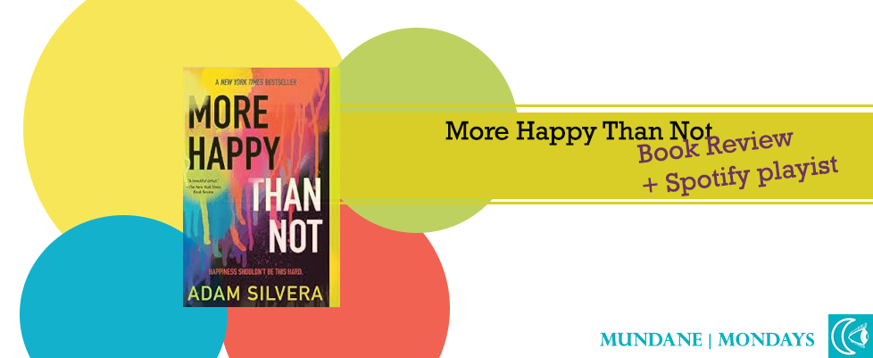 More Happy Than Not By Adam Silvera Book Review Shem Patria Medium
