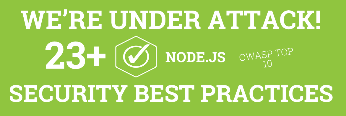 We're under attack! 23+ Node js security best practices
