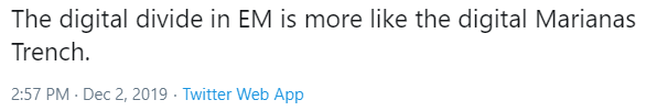 A tweet that notes that the digital divide in EM is more like the digital Marianas Trench.