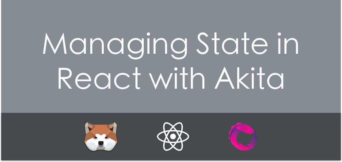 OOP and RxJS: Managing State in React with Akita - Datorama