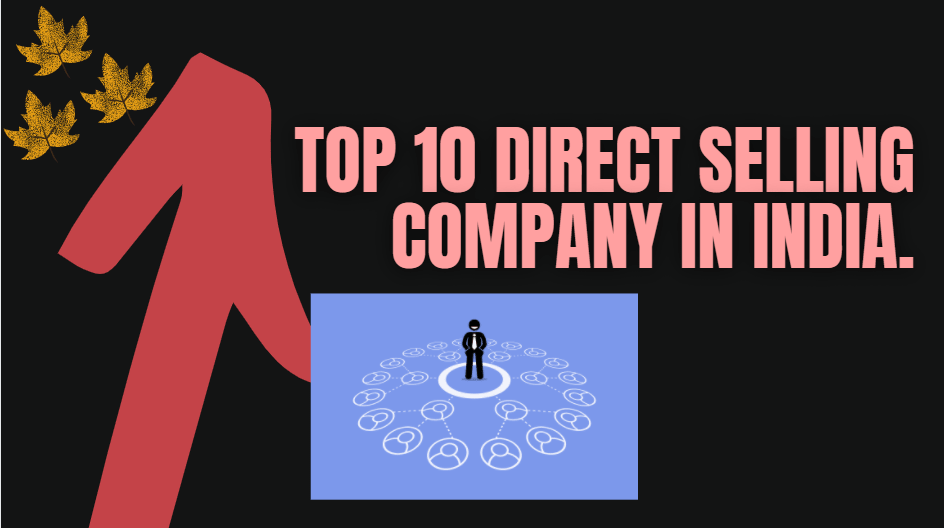 Top 10 Direct Selling Companies in India.