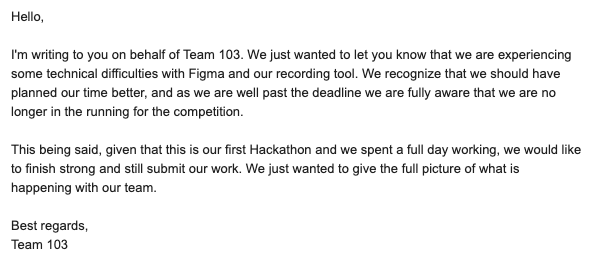 An email addressed to the hackathon organizer explaining our failure to submit our proposed solution on time.