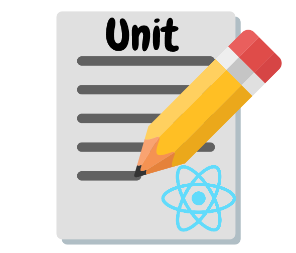 "A pencil writing on a piece of paper with the word ""Unit"" at the top of the page and the React logo at the bottom."