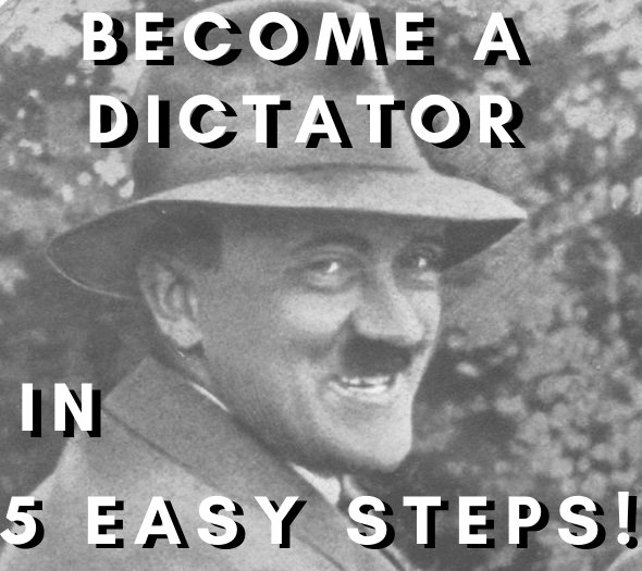 How to become a dictator written on top of a weird photo of Hitler smiling