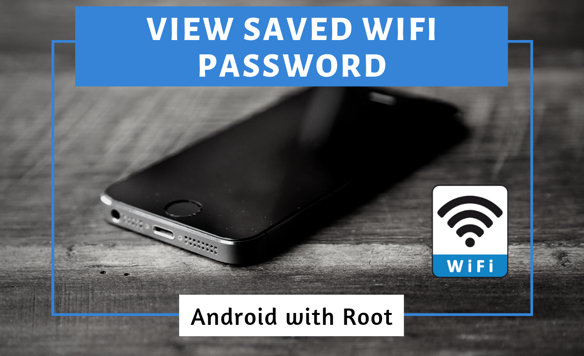 How To View Saved Wifi Password On Android With Root By Milan Das Medium