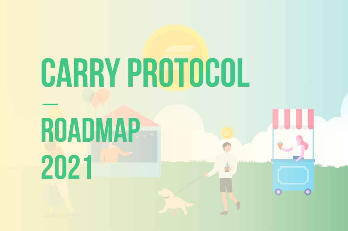 Carry Project Roadmap 2021