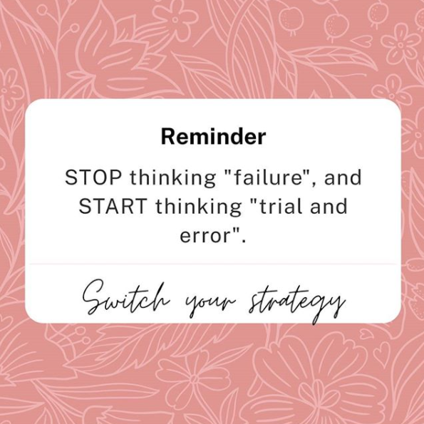 """Reminder: stop thinking """"failure"""", and start thinking """"trial and error"""". Switch your social media strategy."""