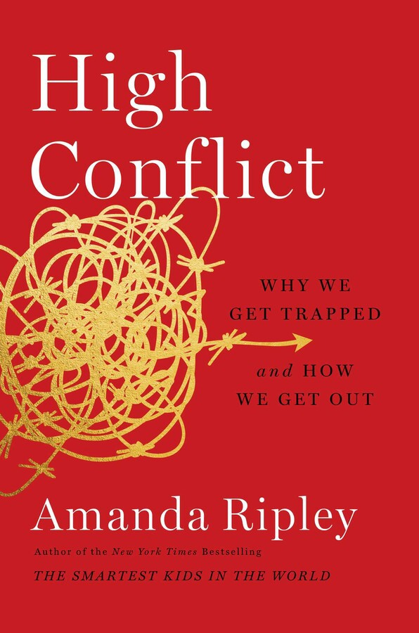 The cover of the book High Conflict by Amanda Ripley. Subtitle: Why we get trapped and how we get out.