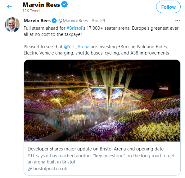 """A tweet from mayor of Bristol Marvin Rees saying: """"Full steam ahead for Bristol's 17,000+ seater arena, Europe's greenest ever, all at no cost to the taxpayer. Pleased to see that @YTL_Arena are investing £3m+ in Park and Rides, Electric Vehicle charging, shuttle buses, cycling, and A38 improvements. https://twitter.com/MarvinJRees/status/1387830998327599104?s=20"""