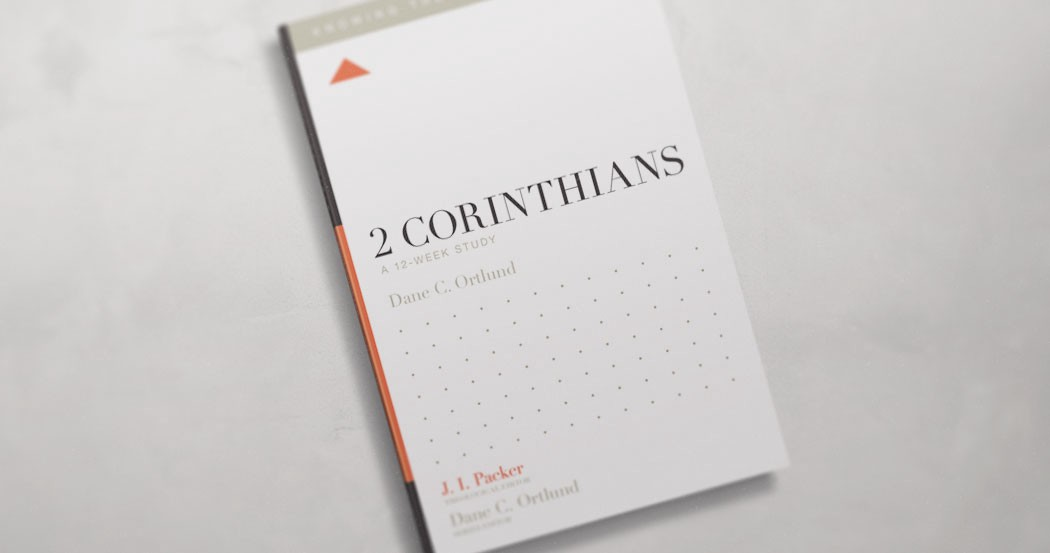 Why Study the Book of 2 Corinthians? | Crossway Articles