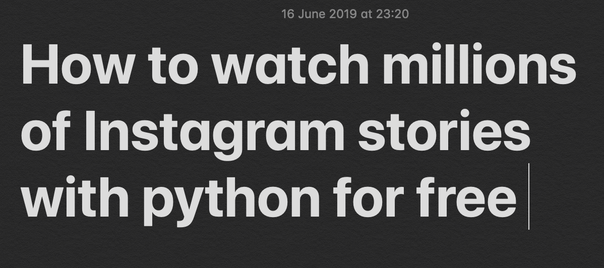 How to watch million Instagram stories with python - Dan