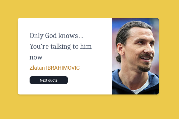 """Citation """"Only God knows… You're talking to him now"""" by Zlatan IBRAHIMOVIC"""