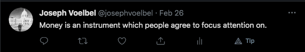 """Text screenshot from @josephvoelbel Twitter account defining money as, """"an instrument which people agree to focus attention on""""."""