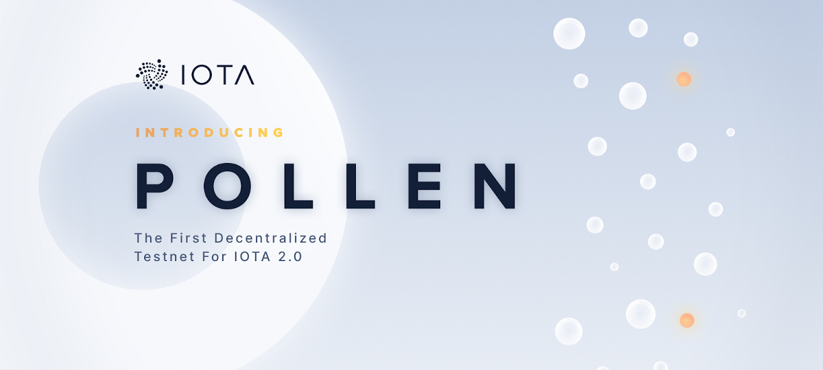 Introducing Pollen: The First Decentralized Testnet for IOTA 2.0