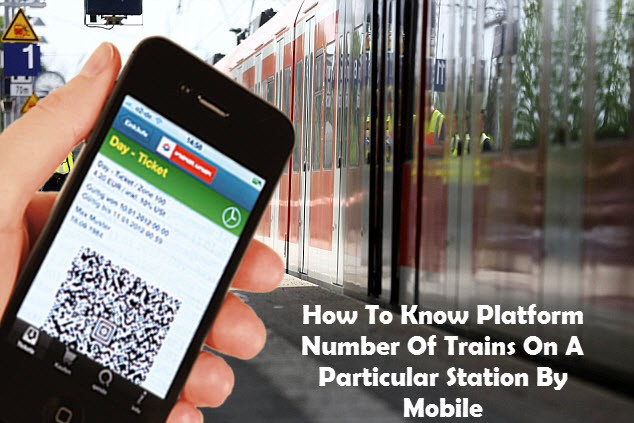 How To Know Platform Number Of Trains On A Particular