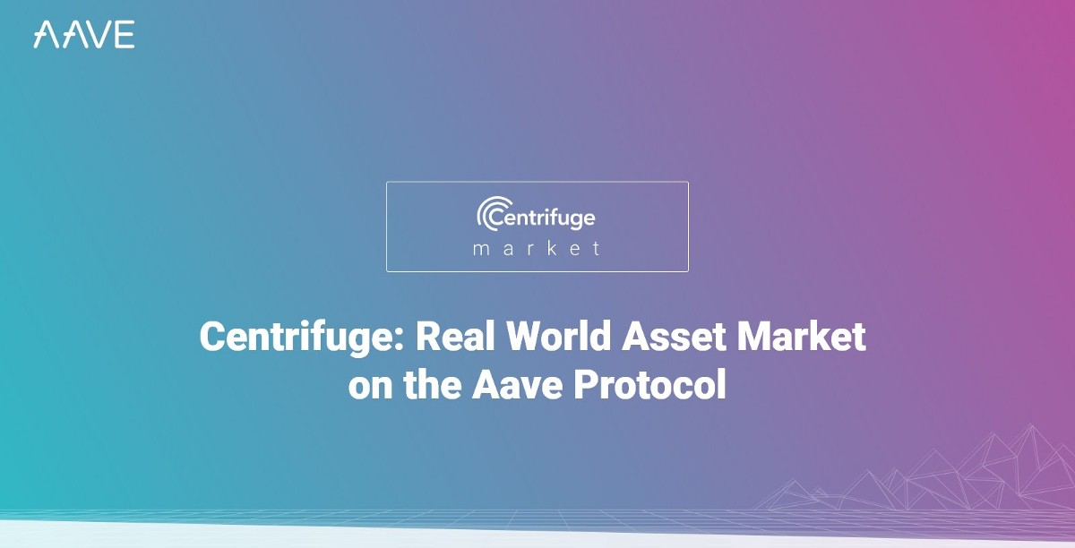 Centrifuge: Bringing Real World Asset Markets to the Aave Protocol