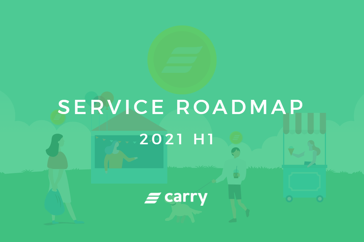 Announcement on Carry Service Roadmap 2021 H1