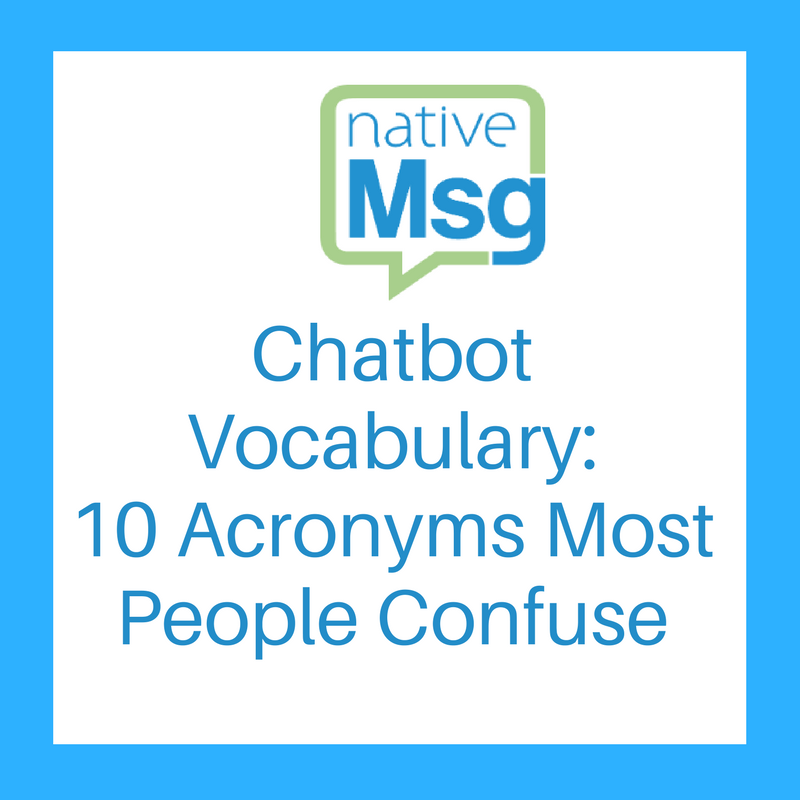 Chatbot Vocabulary: 10 Chatbot Acronyms Most People Confuse