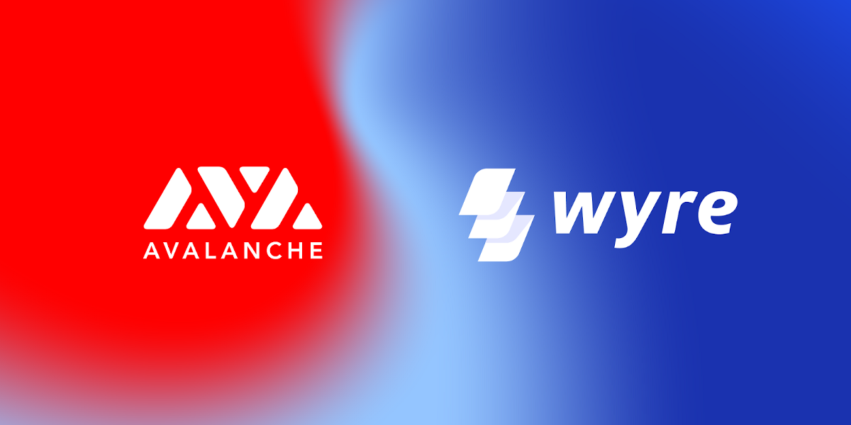 Wyre Integrates US Dollars and Major Fiat Currencies Directly into Avalanche's DeFi Ecosystem